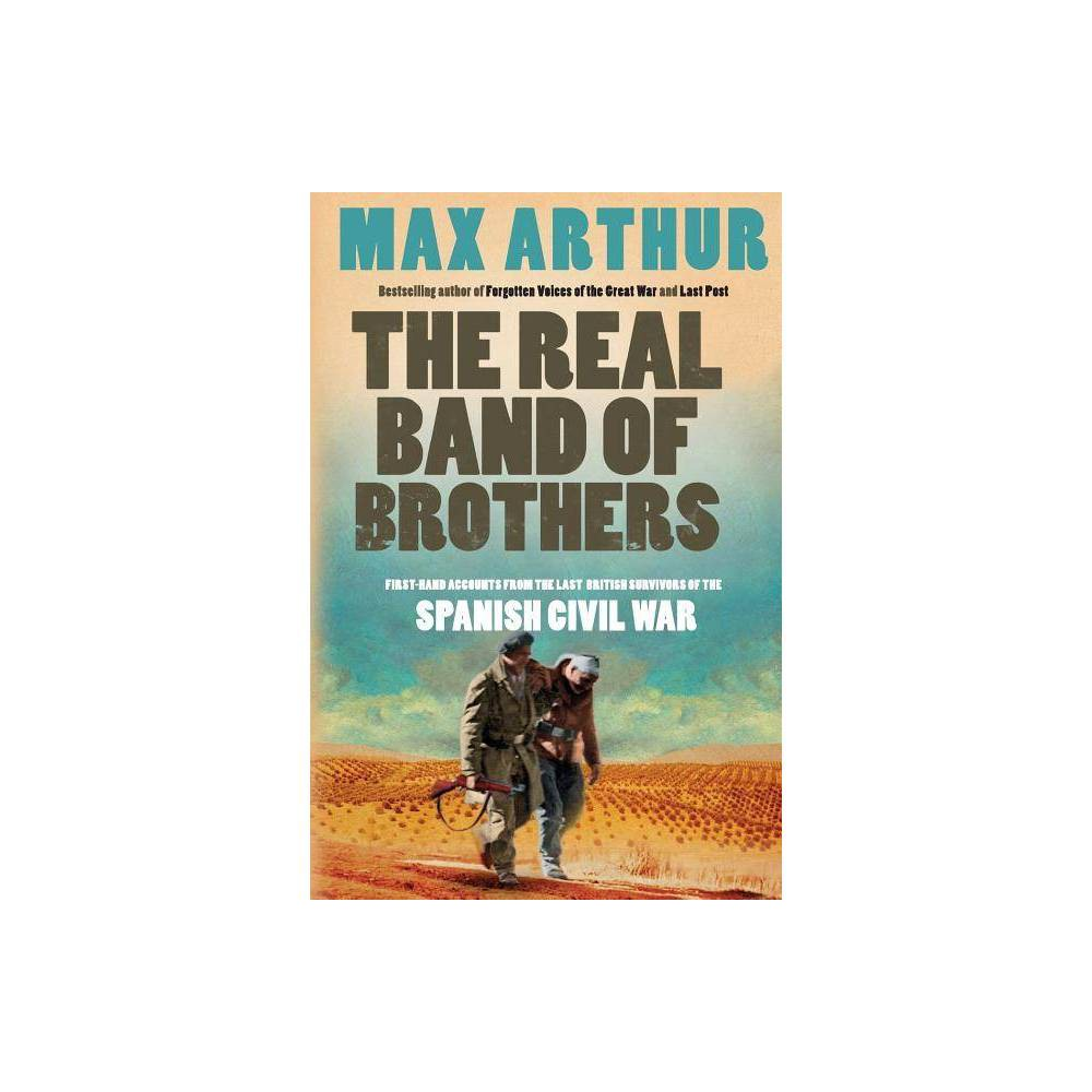 The Real Band Of Brothers By Max Arthur Paperback