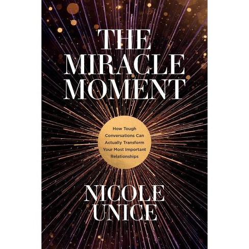 The Miracle Moment - by  Nicole Unice (Paperback) - image 1 of 1
