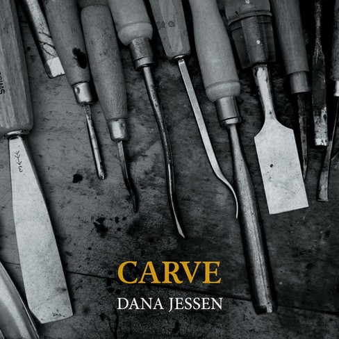 Dana Jessen - Carve (CD) - image 1 of 1
