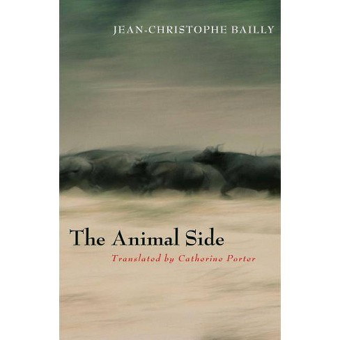 The Animal Side - by  Jean-Christophe Bailly (Paperback) - image 1 of 1