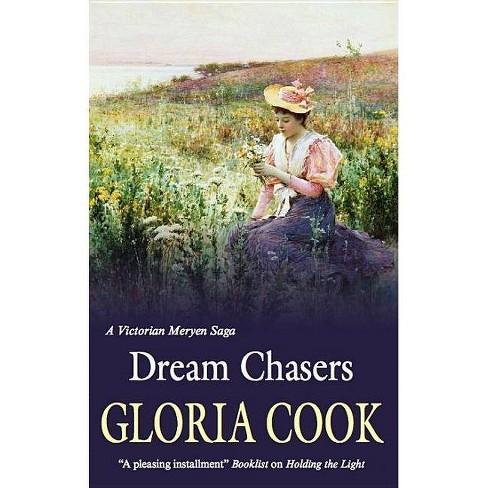 Dream Chasers - (Meryen Saga) by  Gloria Cook (Hardcover) - image 1 of 1