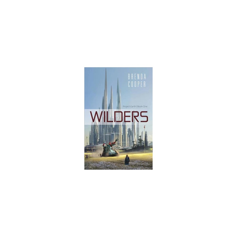 Wilders - (Project Earth) by Brenda Cooper (Paperback)