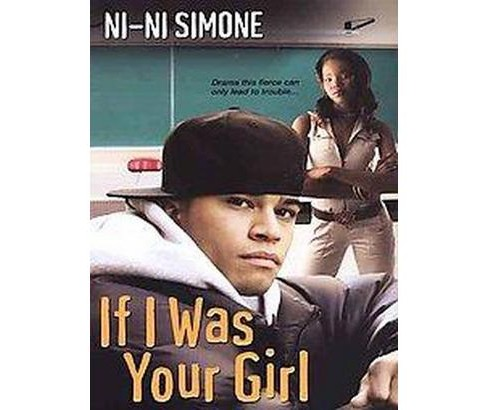 If I Was Your Girl (Paperback) by Ni-Ni Simone - image 1 of 1