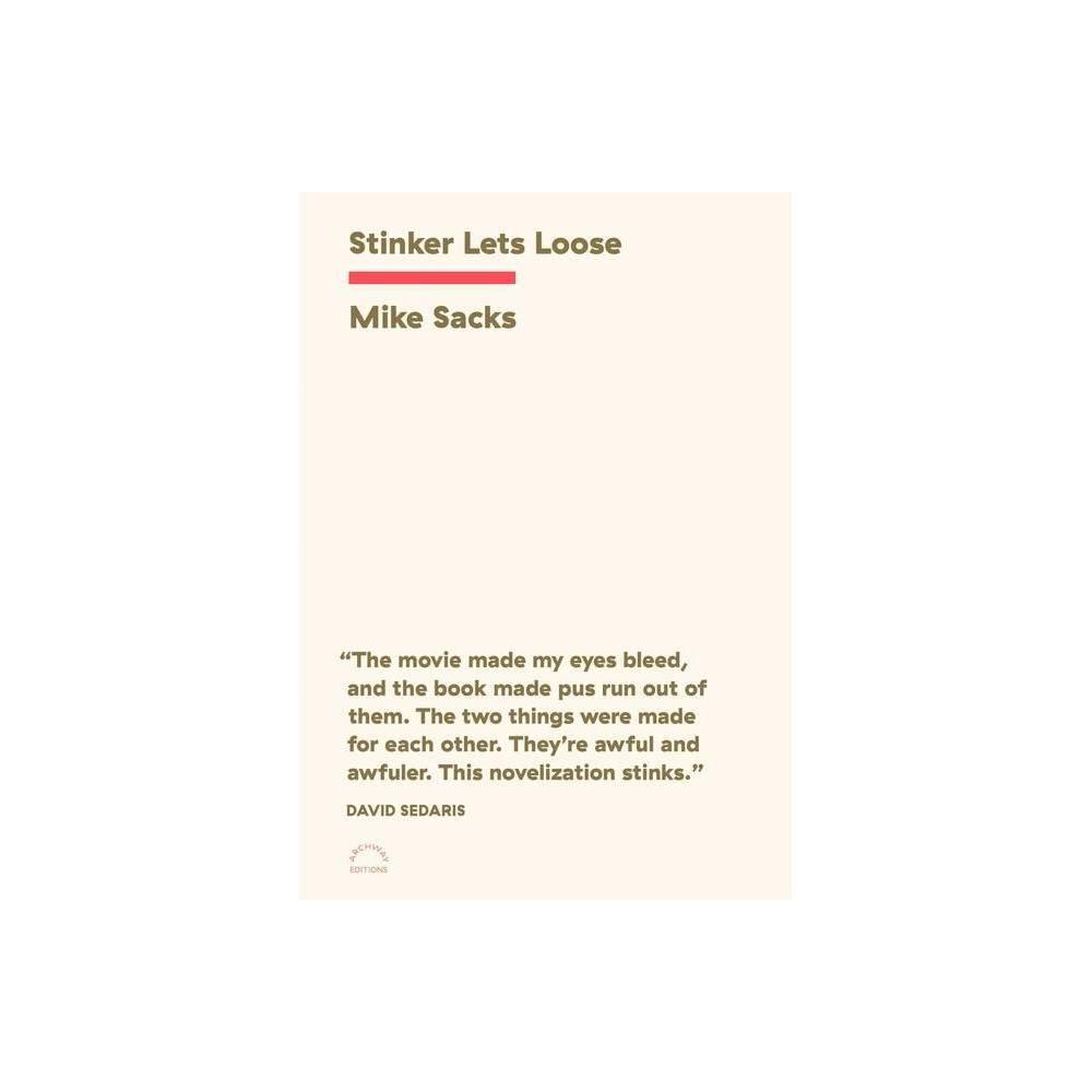 Stinker Lets Loose By Mike Sacks Paperback