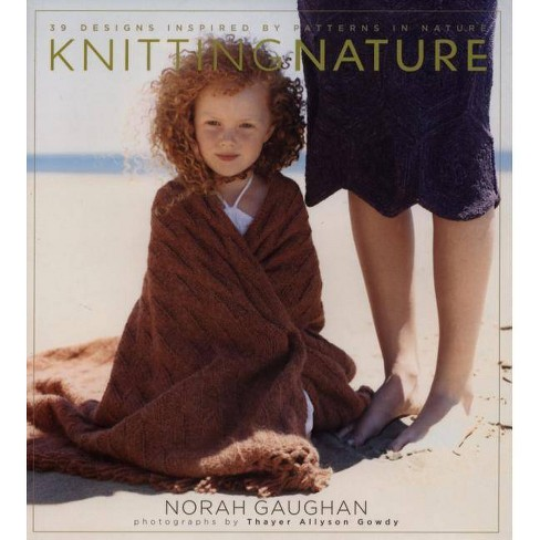 Knitting Nature - by  Norah Gaughan (Hardcover) - image 1 of 1