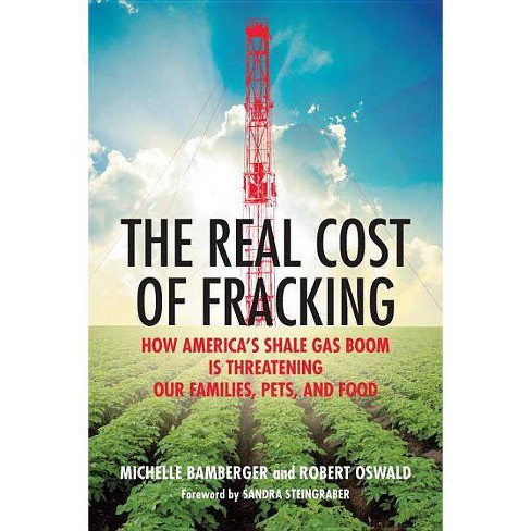 The Real Cost of Fracking - by  Michelle Bamberger & Robert Oswald (Paperback) - image 1 of 1