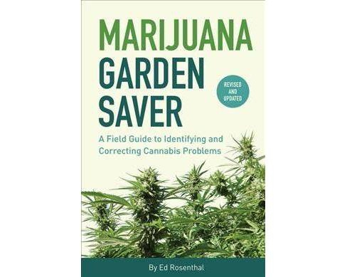 Marijuana Garden Saver : A Field Guide to Identifying and Correcting Cannabis Problems -  (Paperback) - image 1 of 1