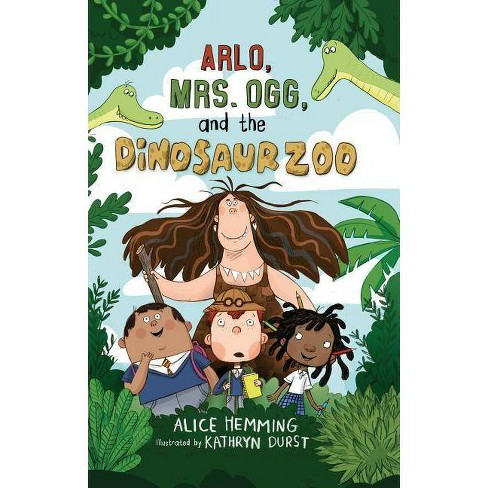 Arlo, Mrs. Ogg, and the Dinosaur Zoo - (Class X) by  Alice Hemming (Hardcover) - image 1 of 1