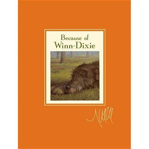 Because of Winn-Dixie Signature Edition - by  Kate DiCamillo (Hardcover) - image 1 of 1