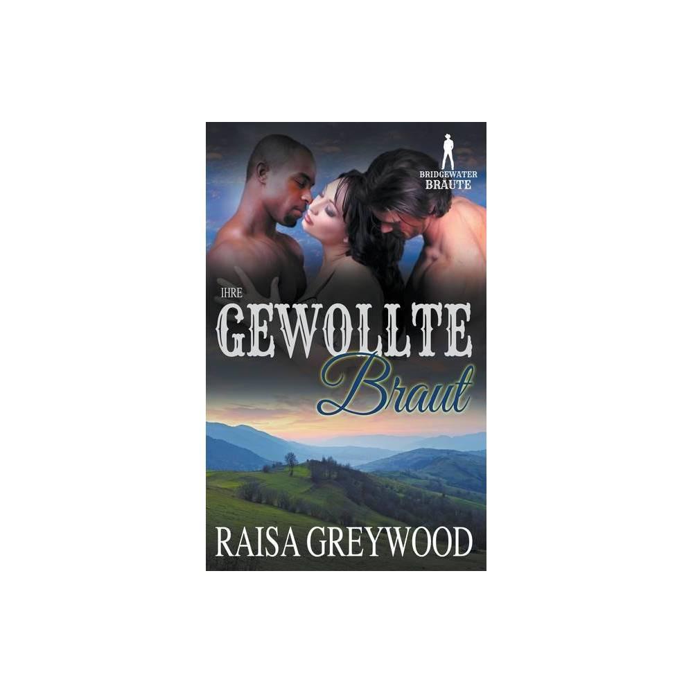 Ihre Gewollte Braut By Raisa Greywood Paperback
