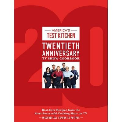 America's Test Kitchen Twentieth Anniversary TV Show Cookbook - (Complete Atk TV Show Cookbook) (Hardcover)