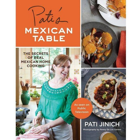 Pati's Mexican Table - by  Pati Jinich (Hardcover) - image 1 of 1