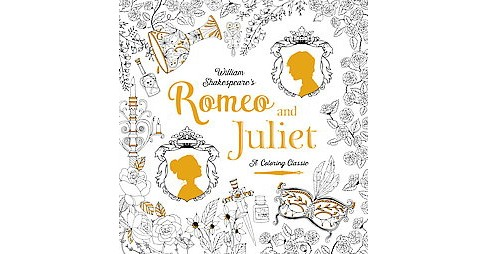Romeo and Juliet : A Coloring Classic (Paperback) (William Shakespeare) - image 1 of 1