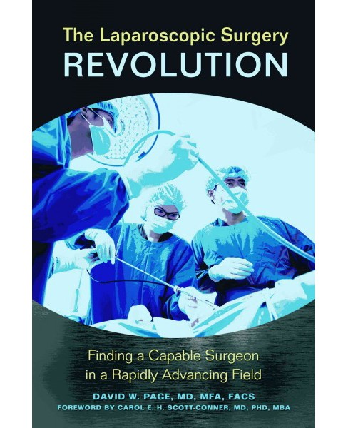 Laparoscopic Surgery Revolution : Finding a Capable Surgeon in a Rapidly Advancing Field (Hardcover) - image 1 of 1