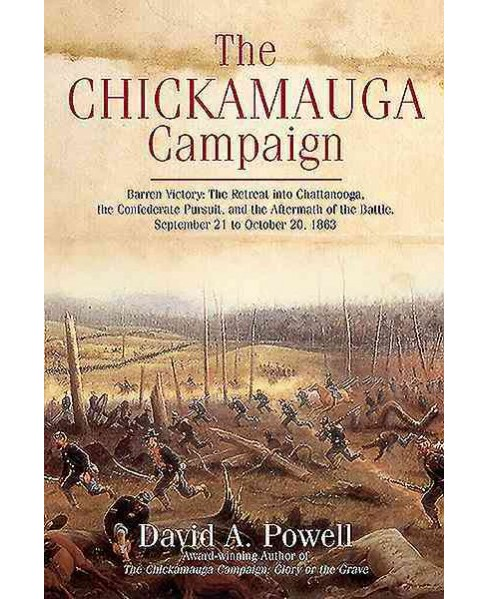 Chickamauga Campaign : Barren Victory: The Retreat into Chattanooga, the Confederate Pursuit, and the - image 1 of 1