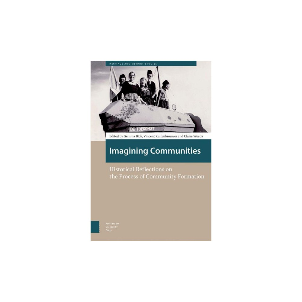 Imagining Communities : Historical Reflections on the Process of Community Formation - (Hardcover)
