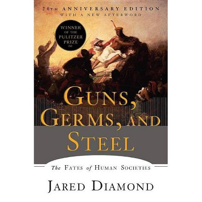 Guns, Germs, and Steel - 20th Edition by  Jared Diamond (Paperback)
