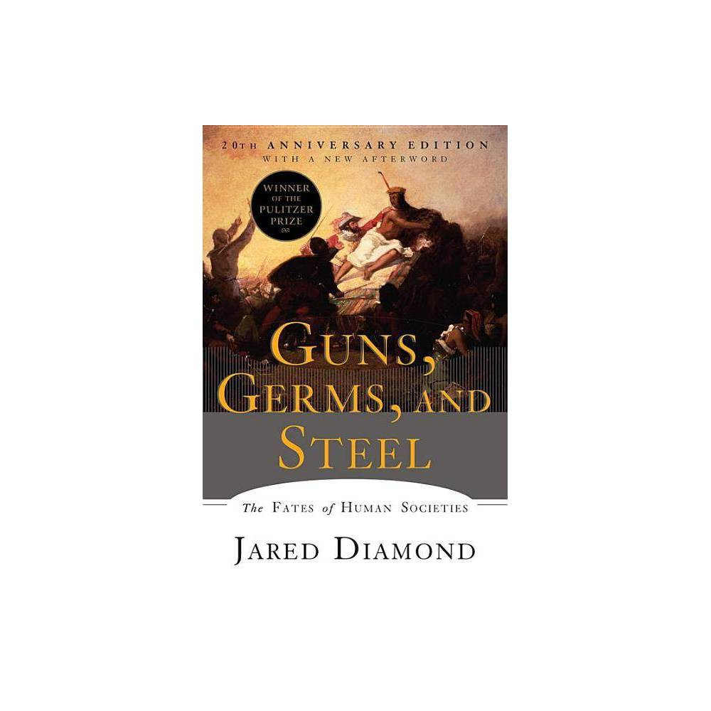 Guns Germs And Steel 20th Edition By Jared Diamond Paperback