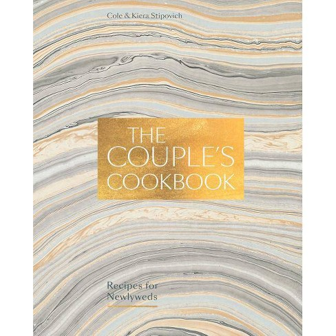 The Couple's Cookbook - by  Cole Stipovich & Kiera Stipovich (Hardcover) - image 1 of 1