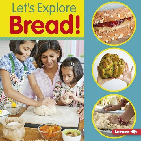 Let's Explore Bread! - (Food Field Trips) by  Jill Colella (Paperback) - image 1 of 1