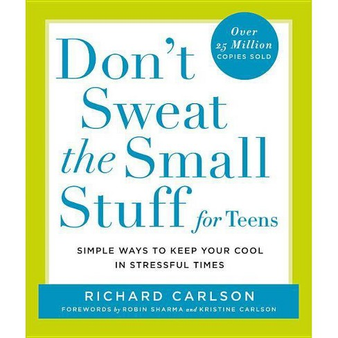 Don't Sweat the Small Stuff for Teens - (Don't Sweat the Small Stuff Series)by  Richard Carlson - image 1 of 1
