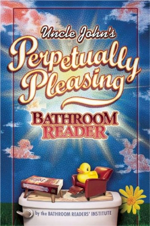 Uncle John's Perpetually Pleasing Bathroom Reader (Paperback) by Readers' Institute Bathroom - image 1 of 1