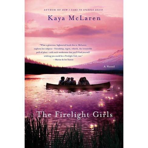 The Firelight Girls - by  Kaya McLaren (Hardcover) - image 1 of 1