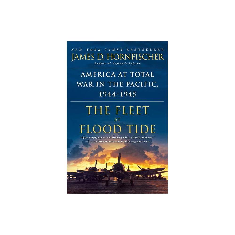The Fleet At Flood Tide By James D Hornfischer Paperback