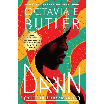 Dawn - (Lilith's Brood) by  Octavia E Butler (Paperback)