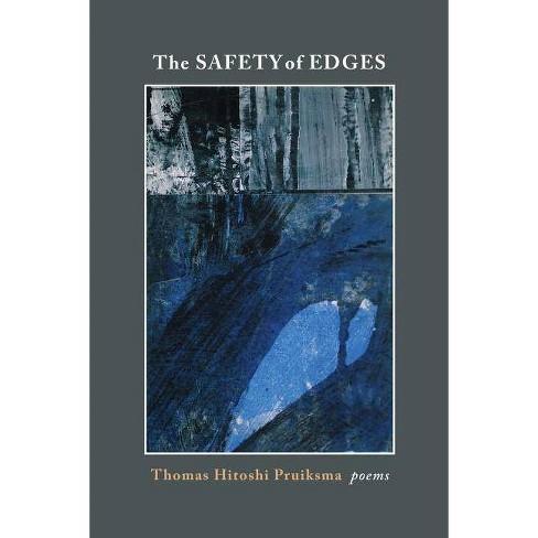 The Safety of Edges - by  Thomas Hitoshi Pruiksma (Paperback) - image 1 of 1