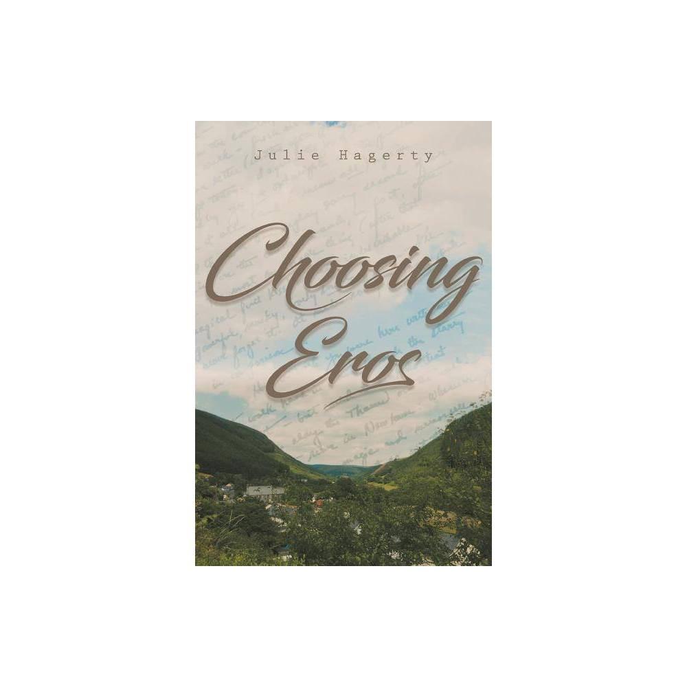 Choosing Eros - by Julie Hagerty (Paperback) Choosing Eros - by Julie Hagerty (Paperback)