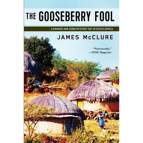 The Gooseberry Fool - (Kramer and Zondi Investigations Set in South Africa) by  James McClure - image 1 of 1