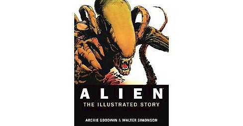 Alien : The Illustrated Story (Paperback) (Archie Goodwin) - image 1 of 1