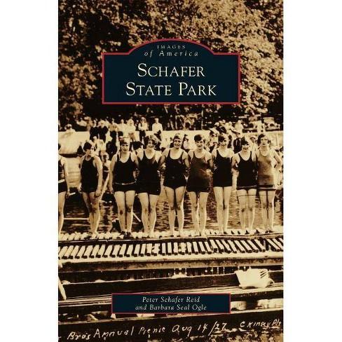 Schafer State Park - by  Peter Schafer Reid & Barbara Seal Ogle (Hardcover) - image 1 of 1