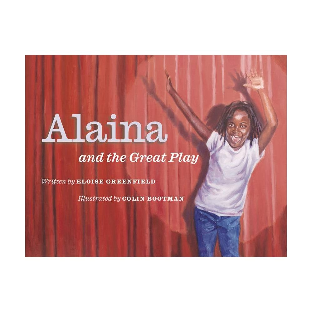 Alaina And The Great Play By Eloise Greenfield Colin Bootman Hardcover
