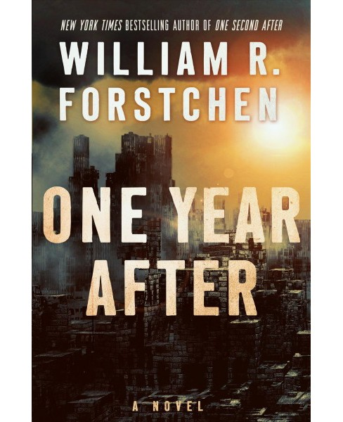 One Year After (Reprint) (Paperback) (William R. Forstchen) - image 1 of 1