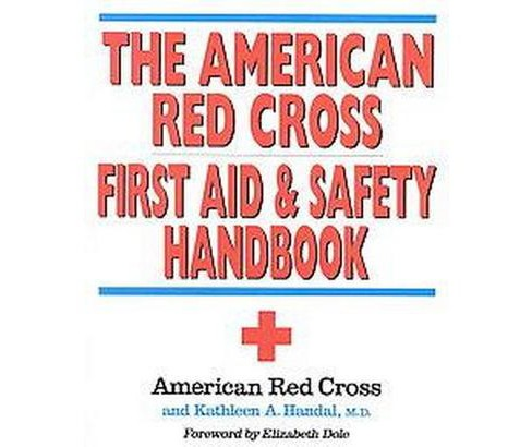 American Red Cross First Aid and Safety Handbook (Paperback) (M.D. Kathleen A. Handal) - image 1 of 1