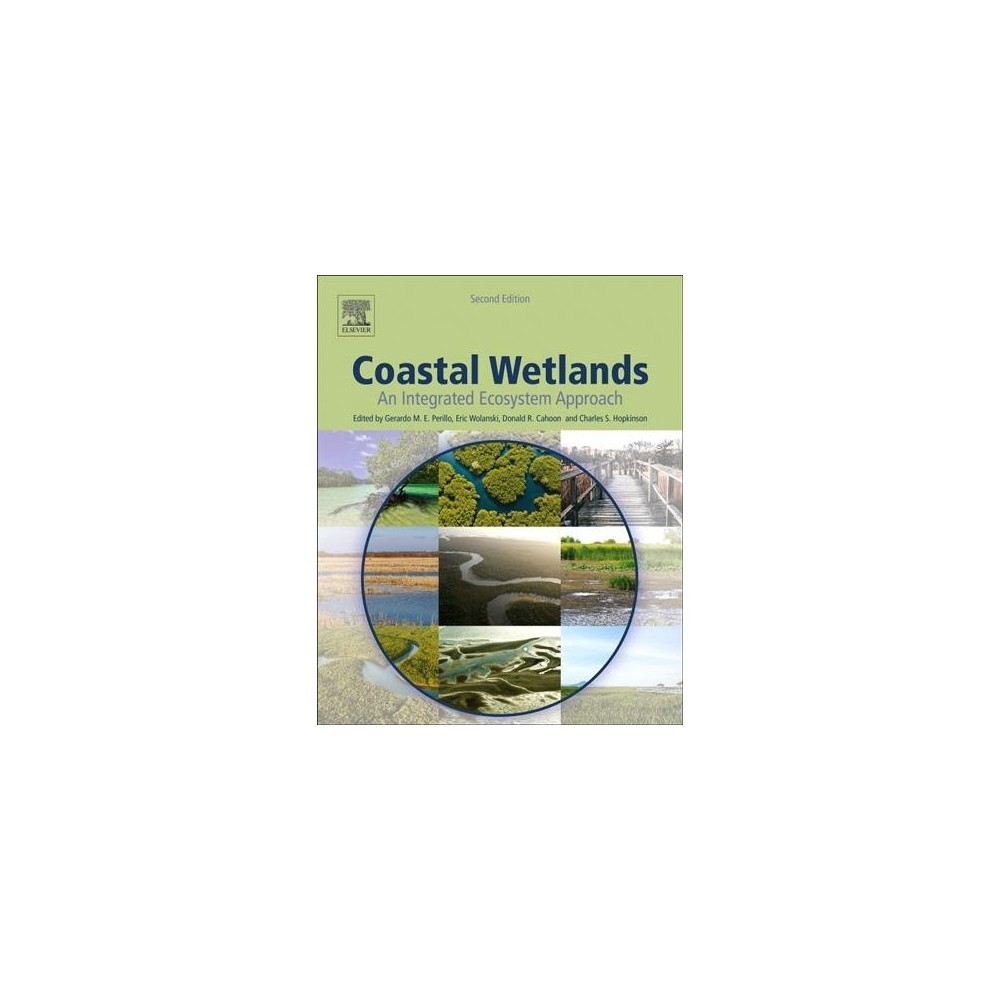 Coastal Wetlands : An Integrated Ecosystem Approach - (Paperback)
