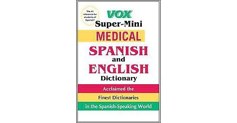 Vox Super-Mini Medical Spanish and English Dictionary (Bilingual) (Paperback) - image 1 of 1