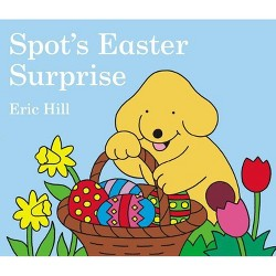 Spot's Easter Surprise - (Spot (Board Books)) by  Eric Hill (Board_book)