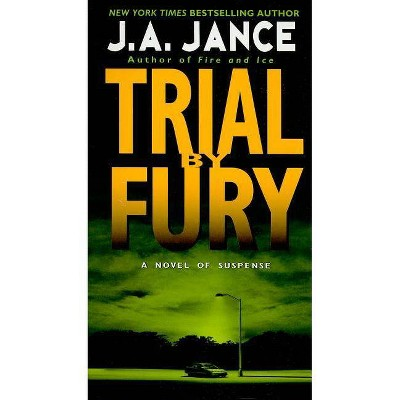 Trial by Fury - (J. P. Beaumont Novel) by  J A Jance (Paperback)