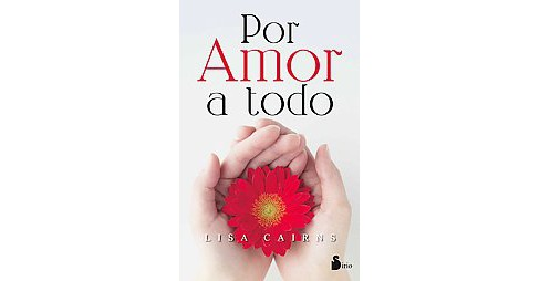 Por amor a todo/ For Love to Everything (Paperback) - image 1 of 1