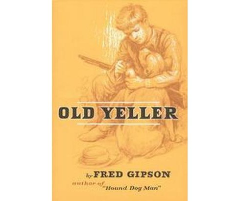 Old Yeller (Hardcover) (Fred Gipson) - image 1 of 1