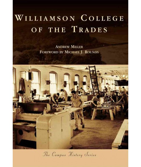 Williamson College of the Trades (Paperback) (Andrew Miller) - image 1 of 1