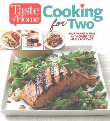 Taste of Home Cooking for Two : Save Money & Time With over 130 Meals for Two (Paperback)