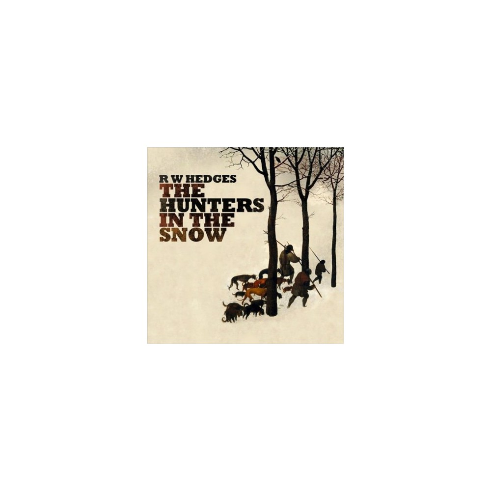 R.W. Hedges - Hunters In The Snow (CD)