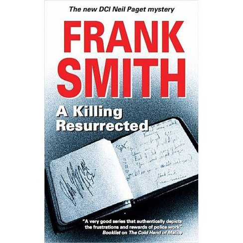 A Killing Resurrected - (DCI Neil Paget Mysteries) by  Frank Smith (Hardcover) - image 1 of 1