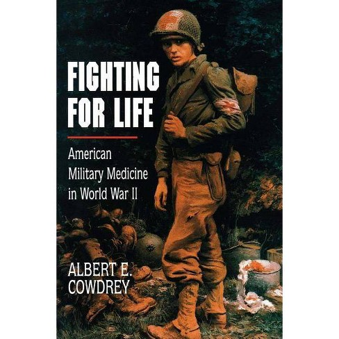 Fighting for Life - by  Albert E Cowdrey (Paperback) - image 1 of 1
