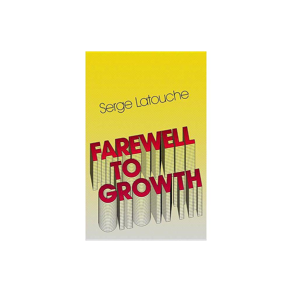 Farewell To Growth By Serge Latouche Paperback