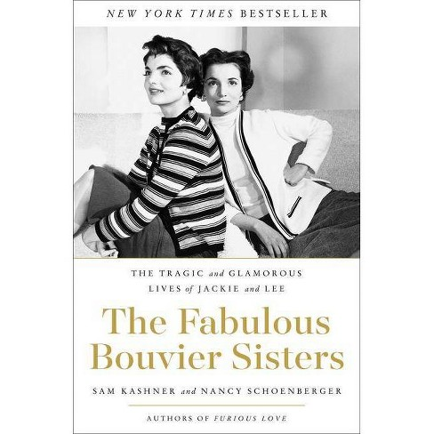 The Fabulous Bouvier Sisters - by  Sam Kashner & Nancy Schoenberger (Hardcover) - image 1 of 1